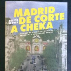 Libros antiguos: MADRID DE CORTE A CHEKA, AGUSTÍN DE FOXÁ, FALANGE, GUERRA CIVIL ESPAÑOLA. . Lote 143687006