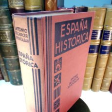 Libros antiguos: ESPAÑA HISTÓRICA - EXPOSICIÓN ILUSTRADA DE LA HISTORIA DE ESPAÑA - ANTONIO DE CÁRCER DE MONTALBÁN -. Lote 144058406