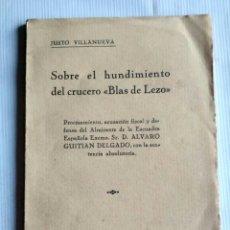 Libros antiguos: SOBRE EL HUNDIMIENTO DEL CRUCERO BLAS DE LEZO, MADRID 1933.. Lote 144132566