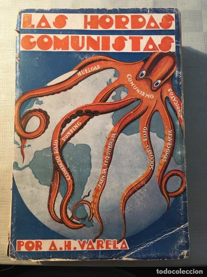 VARELA, A. H. LAS HORDAS COMUNISTAS. [COMUNISMO, ANTICOMUNISMO] (Libros antiguos (hasta 1936), raros y curiosos - Historia Moderna)