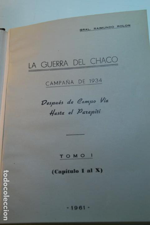 Libros antiguos: LA GUERRA DEL CHACO - GRAL. RAIMUNDO ROLON - CAMPAÑA 1934 - 2 TOMOS - DESPUÉS DE CAMPO VIA HASTA EL - Foto 4 - 144564334