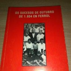 Libri antichi: OS SUCESOS DE OUTUBRO DE 1934 EN FERROL...J.BLANCO PAREDES, ANGEL MATO E VICTOR L. CARBAJALES. Lote 144604718