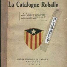 Libros antiguos: LA CATALUNYA REBEL PROCES DELS FETS DE PRATS DE MOLLO FRANCESC MACIA ESTELADA ESTAT CATALA 1927 PARI. Lote 144818030