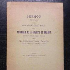 Libros antiguos: SERMON DE LA CONQUISTA DE MALLORCA, ANTONIO TRUYOLS Y PONT, 1925, DEDICADO. Lote 144999114