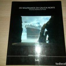 Libros antiguos: OS NAUFRAXIOS DE GALICIA NORTE I..(PROVINCIA MARÍTIMA DE FERROL)...HIXINIO PUENTES NOVO... Lote 145226086