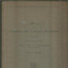 Libros antiguos: LIBROS DE ACUERDOS DE CONCEJO MADRILEÑO. 1464 -1600. T I. 1464-1485. ARTILES- MILLARES CARLO, 1932.. Lote 145423738
