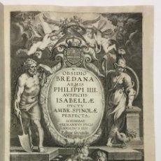 Libros antiguos: OBSIDIO BREDANA ARMIS PHILIPPI IIII. AUSPICIIS ISABELLAE DUCTU AMBR. SPINOLAE PERFECTA ... EDITIO SE. Lote 142425788