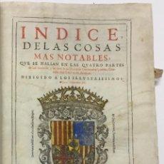 Libros antiguos: INDICE DE LAS COSAS MAS NOTABLES, QUE SE HALLAN EN LAS QUATRO PARTES... CRONISTA DEL REYNO DE ARAGON. Lote 145608442