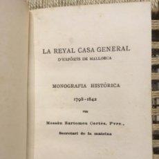 Libros antiguos: LA REYAL CASA GENERAL D´EXPOSITS DE MALLORCA, MONOGRAFIA HISTORICA, 1798 1842, BARTOMEU CORTES. Lote 145748526