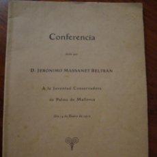 Libros antiguos: JERÓNIMO MASSANET. CONFERENCIA DADA A LA JUVENTUD CONSERVADORA DE PALMA DE MALLORCA. 1912.. Lote 145793286