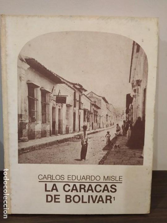 Libros antiguos: LA CARACAS DE BOLIVAR 1 - CARLOS EDUARLO MISLE - VENEZUELA. - Foto 2 - 145893338