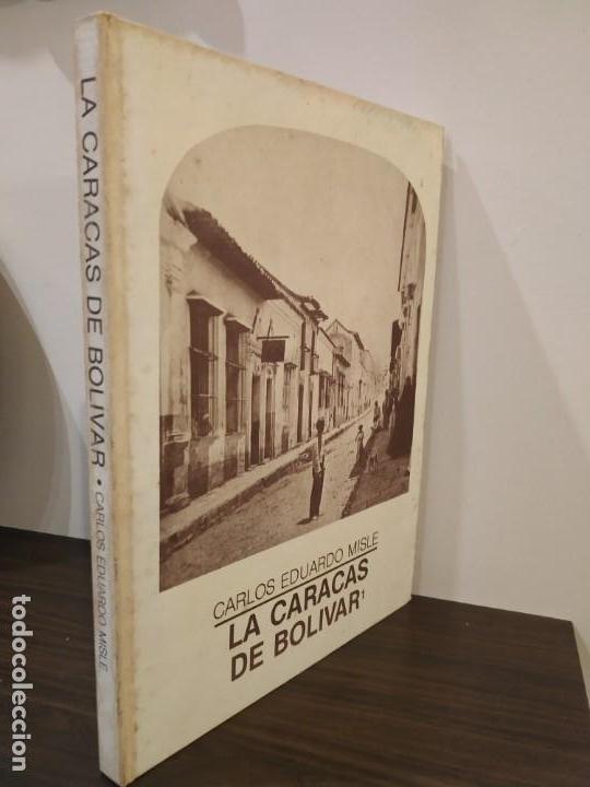 LA CARACAS DE BOLIVAR 1 - CARLOS EDUARLO MISLE - VENEZUELA. (Libros antiguos (hasta 1936), raros y curiosos - Historia Moderna)