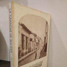 Libros antiguos: LA CARACAS DE BOLIVAR 1 - CARLOS EDUARLO MISLE - VENEZUELA.. Lote 145893338