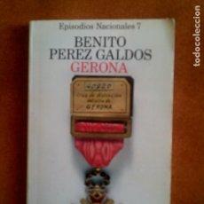 Libros antiguos: LIBRO DE BENITO PEREZ GALDOS ,GERONA EPISODIOS NACIONALES. Lote 146199278