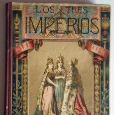 Libros antiguos: LIBRO LOS TRES IMPERIOS (1906) - EUROPA MODERNA - ALFREDO OPISSO. Lote 159096122
