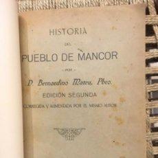 Libros antiguos: HISTORIA DEL PUEBLO DE MANCOR, BERNARDINO MATEU, 1914. Lote 146280998
