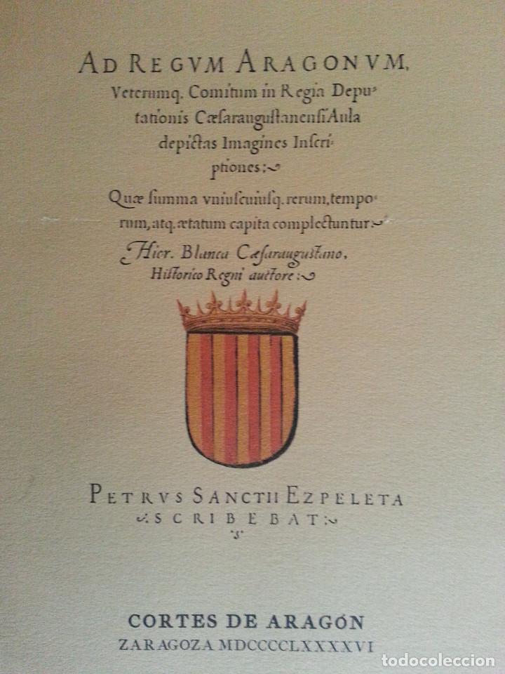 JERÓNIMO BLANCAS: AD REGUM ARAGONUM. INSCRIPCIONES RETRATOS REYES SOBRARBE Y ARAGÓN - FACSÍMIL, RARO (Libros antiguos (hasta 1936), raros y curiosos - Historia Moderna)