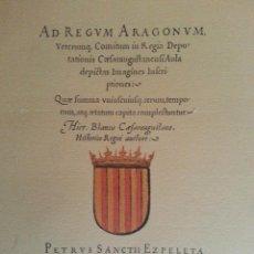 Libros antiguos: JERÓNIMO BLANCAS: AD REGUM ARAGONUM. INSCRIPCIONES RETRATOS REYES SOBRARBE Y ARAGÓN - FACSÍMIL, RARO. Lote 146683386