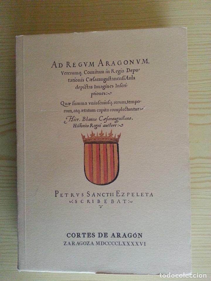 Libros antiguos: JERÓNIMO BLANCAS: AD REGUM ARAGONUM. INSCRIPCIONES RETRATOS REYES SOBRARBE Y ARAGÓN - FACSÍMIL, RARO - Foto 2 - 146683386