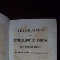 Libros antiguos: HISTORIA GENERAL DE LA CIVILIZACIÓN DE EUROPA - 1847. Lote 146943078