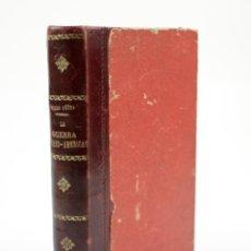Libros antiguos: LA GUERRA HISPANO - AMERICANA, SANTIAGO DE CUBA, SEVERO GÓMEZ NÚÑEZ, 1901, MADRID. 12,5X18,5CM. Lote 172818223