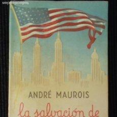 Libros antiguos: LA SALVACION DE NORTEAMERICA. ANDRE MAUROIS.EDITORIAL LARA1944.. Lote 147094050