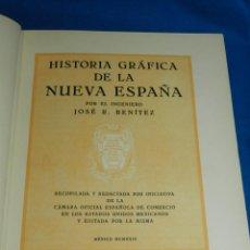 Libros antiguos: (M2.6) JOSE R BENITEZ - HISTORIA GRAFICA DE LA NUEVA ESPAÑA , RECOPILACION CAMARA DE COMERCIO 1929. Lote 147449818