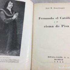 Libros antiguos: FERNANDO EL CATÓLICO Y EL CISMA DE PISA JOSÉ DOUSSINAGUE ESPASA-CALPE 1946. Lote 147631478