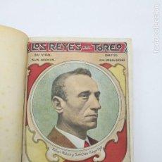 Libros antiguos: LOS REYES DEL TORO 18 BIOGRAFIA DE TOREROS 1911. Lote 147629958