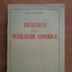 Libros antiguos: 1932 ORÍGENES DE LA REVOLUCIÓN ESPAÑOLA - JUAN TUSQUETS. Lote 147873158