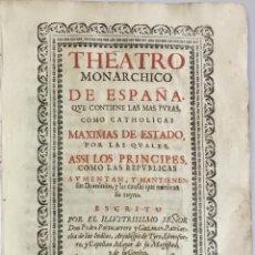 Libros antiguos: PORTOCARRERO - THEATRO MONARCHICO DE ESPAÑA, QUE CONTIENE LAS MAS PURAS COMO CATOLICAS MAXIMAS DE ES. Lote 148054486