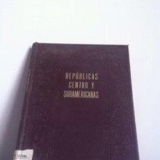 Libros antiguos: REPÚBLICAS CENTRO Y SUDAMERICANAS. 1936. Lote 148454836