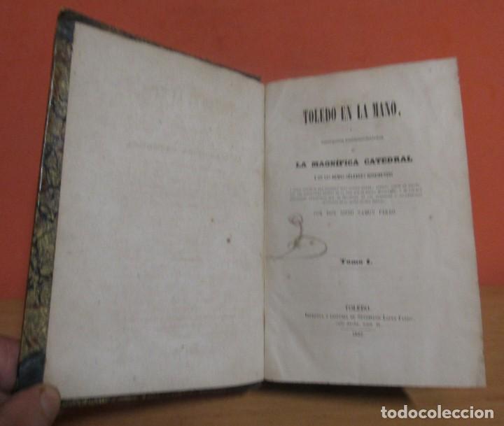Libros antiguos: TOLEDO EN LA MANO (TOMO I Y II) D. SIXTO RAMON PARRO. CON FIRMAS AUTENTIFICADORAS 1ª EDIC. AÑO 1857 - Foto 3 - 148912026