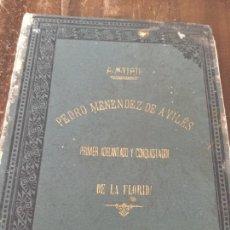 Libros antiguos: NOTICIAS BIOGRÁFICO-GENEALÓGICAS DE PEDRO MENENDEZ DE AVILÉS. 1892. CIRIACO MIGUEL VIGIL. Lote 149122077