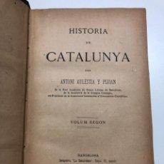 Libros antiguos: ANTONI AULESTIA I PIJOAN. HISTÒRIA DE CATALUNYA. 1887-1889. Lote 150210442