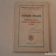 Libros antiguos: TÁNGER INGLÉS - UN FOLLETO INGLÉS DEL SIGLO XVII REFERENTE A TÁNGER - AÑO 1939. Lote 150252178