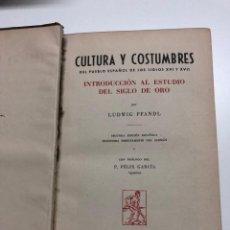 Libros antiguos: LUDWIG PFANDL. CULTURA Y COSTUMBRES DEL PUEBLO ESPAÑOL DE LOS SIGLOS XVI Y XVII. 1929. Lote 150257982
