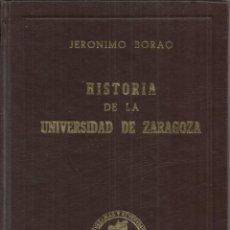 Libros antiguos: HISTORIA DE LA UNIVERSIDAD DE ZARAGOZA, POR JERÓNIMO BORAO. EDICIÓN FACSIMIL. 1987, 213 PÁG.. Lote 150566314