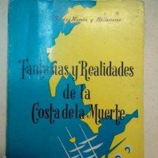Libri antichi: FANTASIAS Y REALIDAES DE LA COSTA DE LA MUERTE 1968 F DE RAMON Y BALLESTEROS. Lote 150623242