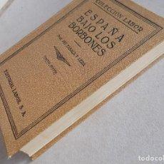 Libros antiguos: ESPAÑA BAJO LOS BORBONES . EDIT. LABOR. Lote 151455554