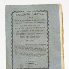 Libros antiguos: BARCELONA CAUTIVA O SEA DIARIO OCURRIDO EN LA MISMA CIUDAD, OCTUBRE 1809, CUADERNO 21, BRUSI, 1817.. Lote 152874734