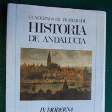 Libros antiguos: CUADERNOS DE TRABAJO DE HISTORIA DE ANDALUCIA IV MODERNA. Lote 152881786