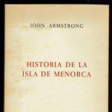 Libros antiguos: HISTORIA DE LA ISLA DE MENORCA, POR JOHN ARMSTRONG, AÑO 1756. FACSÍMIL. (MENORCA 1.1). Lote 153301750