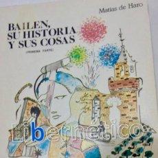 Libros antiguos: BAILEN, SU HISTORIA Y SUS COSAS. (PRIMERA PARTE) MATÍAS DE HARO. 1985.. Lote 153332518