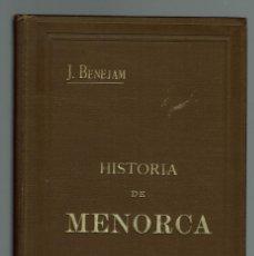 Libros antiguos: HISTORIA DE MENORCA, POR JUAN BENEJAM SAURA. AÑO 1897. (MENORCA.1.1). Lote 153540034