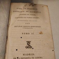 Libros antiguos: VIDA DE JOSEPH II EMPERADOR DE ALEMANIA, D. JUAN MANUEL HERNÁNDEZ CUBILANO, IMPRENTA SANCHA 1791. Lote 153854898