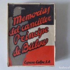 Libros antiguos: LIBRERIA GHOTICA. MEMORIAS DEL CANCILLER PRÍNCIPE DE BULOW. 1931. PRIMERA EDICIÓN. ILUSTRADO.. Lote 153939110