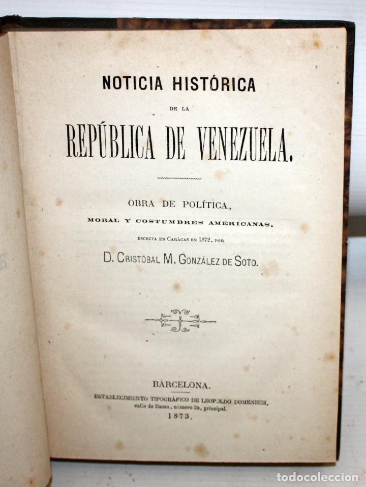 NOTICIA HISTORICA DE LA REPUBLICA DE VENEZUELA-1873. (Libros antiguos (hasta 1936), raros y curiosos - Historia Moderna)