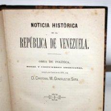 Libros antiguos: NOTICIA HISTORICA DE LA REPUBLICA DE VENEZUELA-1873.. Lote 154208082
