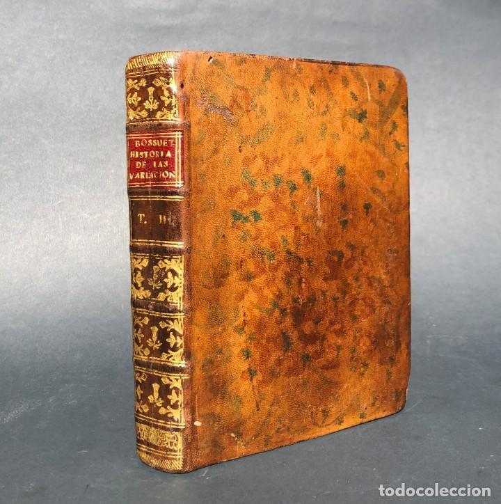 1765 MARTÍN LUTERO - HEREJES - CALVINO - REFORMA HISTORIA DE LAS VARIACIONES DE LAS IGLESIAS PROTEST (Alte, seltene und kuriose Bücher (bis 1936) - Geschichte - Moderne Geschichte)